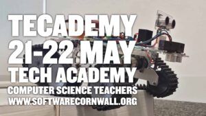 Tecademy for Computer Science Teachers 21-22 May 2016 Cornwall