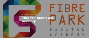 Fibre Park update and Workshop