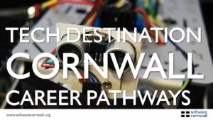 Tech Destination Cornwall - Find your ideal career pathway in Cornwall #technation #wearetechnation #cornwall