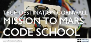 Mission to Mars Code School : Tech Destination Cornwall #technation