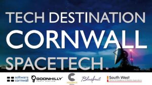Launch into SpaceTech & AeroSpace : Business Support, Workspace & Connectivity: Tech Destination Cornwall #technation